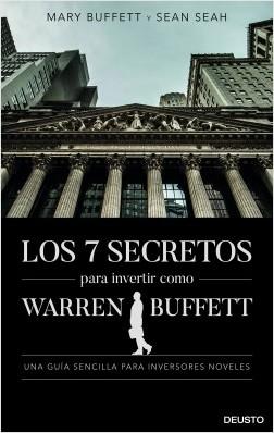 Los 7 secretos para invertir como Warren Buffett - Mary Buffett and Sean Seah | Planeta de Libros