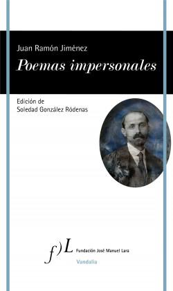 Poemas impersonales - Juan Ramón Jiménez | Planeta de Libros