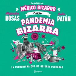 Pandemia bizarra - Alejandro Rosas,Julio Patán | Planeta de Libros