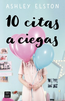 10 citas a ciegas - Ashley Elston | Planeta de Libros