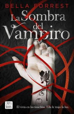 La sombra del vampiro - Bella Forrest | Planeta de Libros