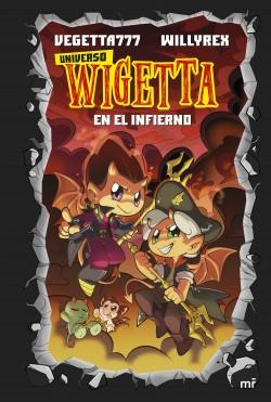 15. Universo Wigetta 1. En el infierno - Vegetta777 y Willyrex | Planeta de Libros