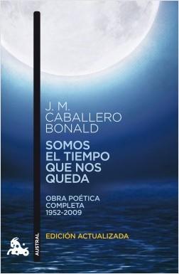 Somos el tiempo que nos queda - José Manuel Caballero Bonald | Planeta de Libros