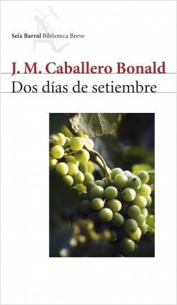 Dos días de setiembre - José Manuel Caballero Bonald | Planeta de Libros