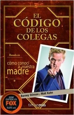 El Código de los Colegas - Barney Stinson,Matt Kuhn | Planeta de Libros