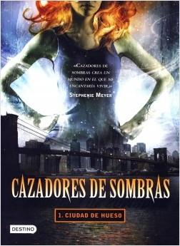 Cazad. de sombras I - Ciudad de huesos - Cassandra Clare | Planeta de Libros