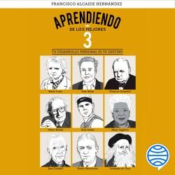 Aprendiendo de los mejores 3 - Francisco Alcaide Hernández | Planeta de Libros