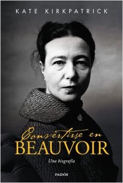 Convertirse en Beauvoir - Kate Kirkpatrick | Planeta de Libros