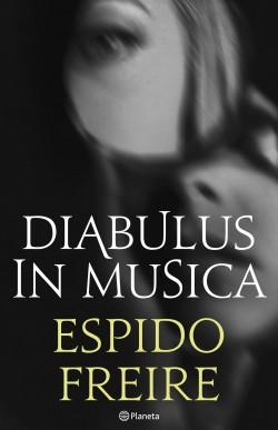 Diabulus in musica - Espido Freire | Planeta de Libros