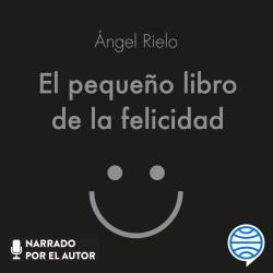 El pequeño libro de la felicidad - Ángel Rielo Fernández | Planeta de Libros