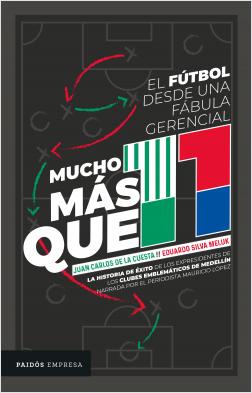 Mucho más que 11 - Eduardo Silva Meluk,Juan Carlos de la Cuesta Galvis | Planeta de Libros