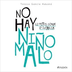 No hay niño malo - María Teresa García Hubard | Planeta de Libros