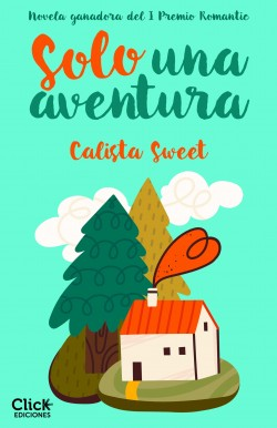 Solo una aventura - Calista Sweet | Planeta de Libros