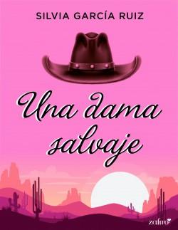 Una dama salvaje - Silvia García Ruiz   Planeta de Libros