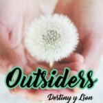 Outsiders 6. Destiny y Lion – Moruena Estríngana | Descargar PDF