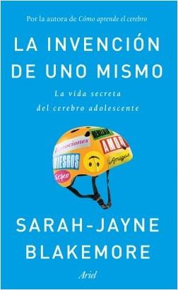 La invención de uno mismo – Sarah-Jayne Blakemore | Descargar PDF