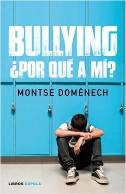 Bullying: ¿por qué a mí? – Montse Doménech | Descargar PDF