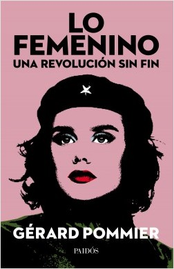 Lo femenino, una revolución sin fin – Gérard Pommier | Descargar PDF