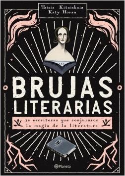 Brujas literarias – Taisia Kitaiskaia,Katy Horan | Descargar PDF