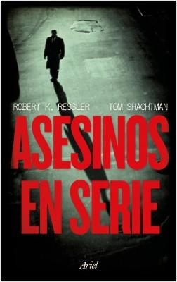 Asesinos en serie – Robert K. Ressler,Tom Shachtman | Descargar PDF