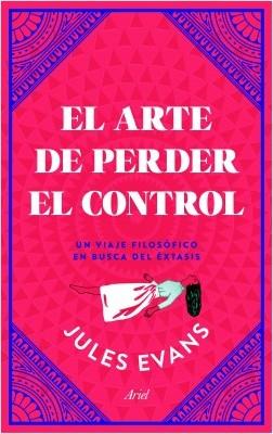 El arte de perder el control – Jules Evans | Descargar PDF