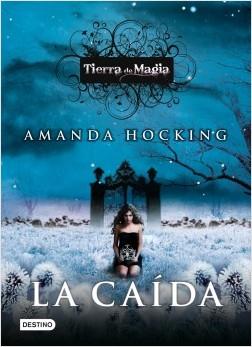 La caída - Amanda Hocking | Planeta de Libros