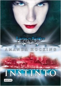 Lazos de sangre 1: Instinto - Amanda Hocking | Planeta de Libros