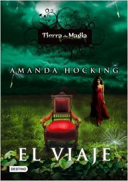 Tierra de magia 1: El viaje - Amanda Hocking | Planeta de Libros