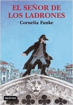 El señor de los ladrones - Cornelia Funke | Planeta de Libros