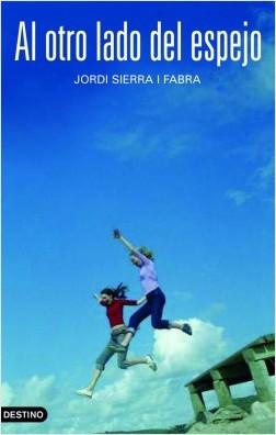 Al otro lado del espejo - Jordi Sierra i Fabra | Planeta de Libros