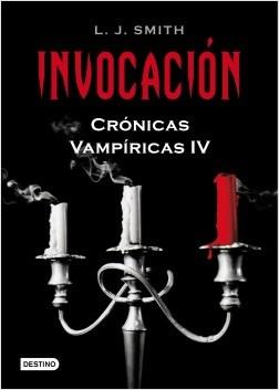 Invocación.  Crónicas Vampíricas IV - L. J. Smith | Planeta de Libros