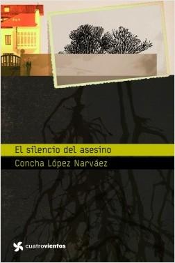 El silencio del asesino - Concha López Narváez | Planeta de Libros