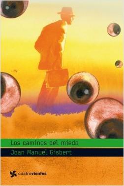 Los caminos del miedo - Joan Manuel Gisbert | Planeta de Libros