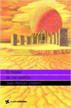 El museo de los sueños - Joan Manuel Gisbert | Planeta de Libros