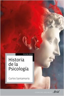Historia de la psicología - Carlos Santamaría | Planeta de Libros