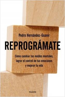 Reprográmate - Pedro H. Guanir | Planeta de Libros