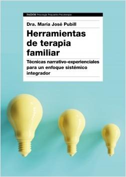 Herramientas de terapia familiar - Dra. María José Pubill | Planeta de Libros