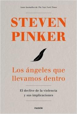 Los ángeles que llevamos dentro - Steven Pinker | Planeta de Libros