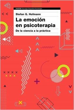 La emoción en psicoterapia - Stefan G. Hofmann | Planeta de Libros
