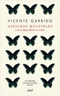 Asesinos múltiples y otros depredadores sociales - Vicente Garrido Genovés | Planeta de Libros