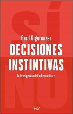 Decisiones instintivas - Gerd Gigerenzer | Planeta de Libros
