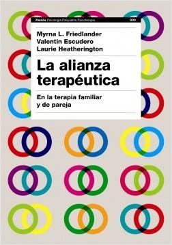 La alianza terapéutica - Myrna L. Friedlander,Valentín Escudero,Heathrington, Laurie | Planeta de Libros