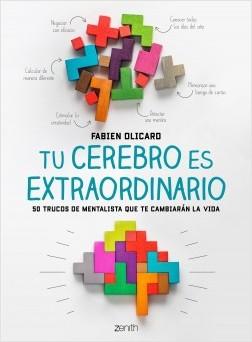 Tu cerebro es extraordinario - Fabien Olicard | Planeta de Libros