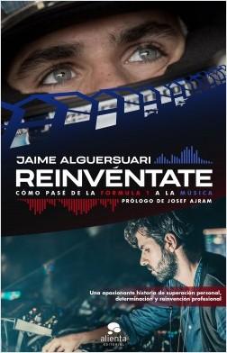 Reinvéntate - Jaime Víctor Alguersuari Escudero | Planeta de Libros
