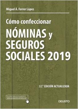 Cómo confeccionar nóminas y seguros sociales 2019 - Miguel Ángel Ferrer López | Planeta de Libros