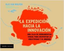 La expedición hacia la innovación (Edición mexicana) - Gijs Van Wulfen | Planeta de Libros