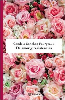 De amor y resistencias - Candela Sanchez Fourgeaux | Planeta de Libros