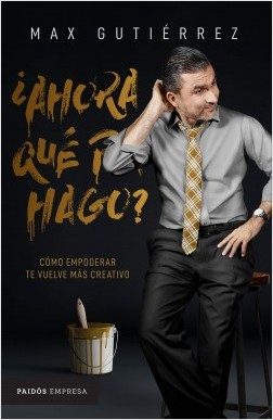 ¿Ahora qué hago? - Max Gutierrez   Planeta de Libros