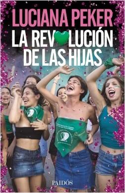 La revolución de las hijas - Luciana Peker | Planeta de Libros