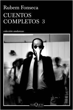 Cuentos completos 3 - Rubem Fonseca | Planeta de Libros